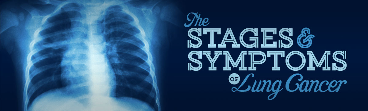 The Stages and Symptoms of Lung Cancer | New York Health Works